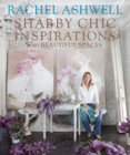 Rachel Ashwells Shabby Chic Inspiration & Beautiful Spaces