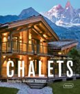 Chalets - Trendsetting Mountain Treasures