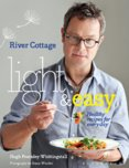 River Cottage Light and Easy Every Day