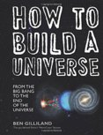 How to Build a Universe: From the Big Bang to the Edge of Space