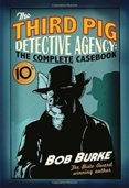 Third Pig Detective Agency: The Complete Casebook
