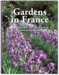 Gardens in France 2nd Ed.