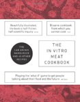 In Vitro Meat Cook Book