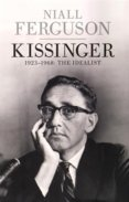 Kissinger, Volume One: 1923-1968 The Idealist