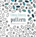 Calming Colouring: Pattern