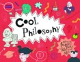 Cool Philosophy : Filled with Facts for Kids of All Ages
