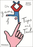 Herve Tullet, The Game of Tops and Tails