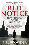 Red Notice: How I Become Putins No 1 Enemy