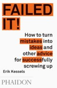 Failed It! How to turn stupid mistakes into brilliant ideas