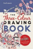 Three-Colour Drawing Book : Draw Anything with Red, Blue and Black Ballpoint Pens By: