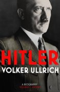 Hitler - Volume I: Ascent 1889-1939