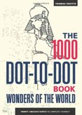 1000 Dot to Dot Wonders of the World : Twenty Amazing Sights to Complete Yourself