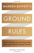 Warren Buffetts Ground Rules : Words of Wisdom from the Partnership Letters of the Worlds Greatest Investor
