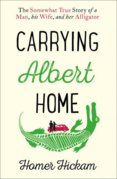 Carrying Albert Home: The Somewhat True Story Of A Man, His Wife And Her Alligator