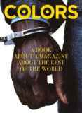 Colors : A Book About a Magazine About the Rest of the World