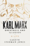 Karl Marx - Greatness and Illusion: A Life