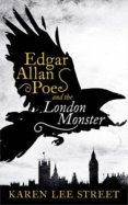 Edgar Allen Poe and The London Monster