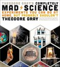 Theodore Grays Completely Mad Science