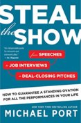 Steal the Show: From Speeches to Job Interviews