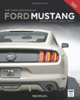 Complete Book of Ford Mustang : Every Model Since 1964 1/2