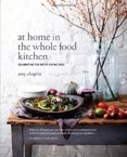 At Home int the Whole Food Kitchen