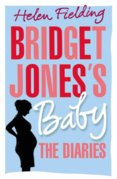 Bridget Joness Baby the Diaries