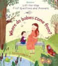 Lift-the-Flap First Questions & Answers Where do babies come from
