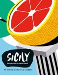Sicily : Recipes from the Pearl of Southern Italy