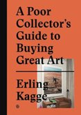 Poor Collector'S Guide To Buying Great Art