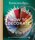 Farrow & Ball How to Decorate : Transform Your Home with Paint