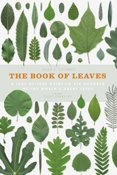 The Book of Leaves A leafbyleaf guide to six hundred of the worlds great trees
