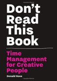 Dont Read this Book Time Management for Creative People