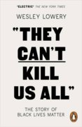 They Cant Kill Us All: The Story of Black Lives Matter