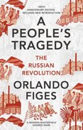 A Peoples Tragedy: The Russian Revolution - centenary edition with new introduction