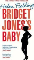 Bridget Joness Baby: The Diaries