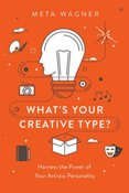 Whats Your Creative Type: Harness the Power of Your Artistic Personality