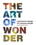 The Worlds of Wonder : Experience design for curious people