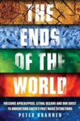 The Ends of the World Volcanic Apocalypses, Lethal Oceans and Our Quest to Understand Earth's Past Mass Extinctions