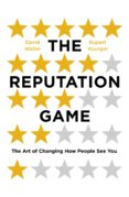 The Reputation Game The Art of Changing How People See You