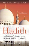 Hadith Muhammads Legacy in the Medieval and Modern World