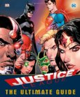 Justice League The Ultimate Guide to the Worlds Greatest Superheroes
