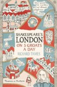Shakespeares London on 5 Groats a Day