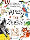 Apes to Zebras An AZ of Shape Poems
