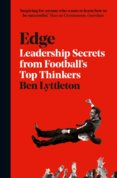 Edge: The Secrets Of Leadership From Footballs Top Thinkers