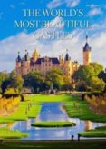 The Worlds Most Beautiful Castles