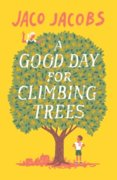 A Good Day for Climbing Trees