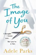 The Image of You: I thought I knew you. But youre a liar.