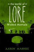 The World of Lore: Wicked Mortals