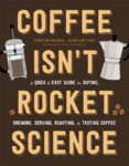 Coffee Isnt Rocket Science