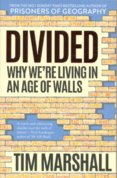 Divided: Why Were Living in an Age of Walls